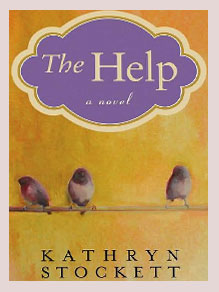 Book Review  The Help By Kathryn Stockett Praise For The Help Is More Than Welldeserved The Author Kathryn Stockett  Is Narrating A Stunning Account Of History  Americas Historical Truth